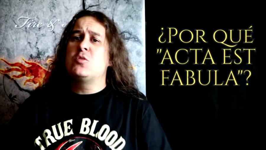 ¿Por qué «Acta Est Fabula»?